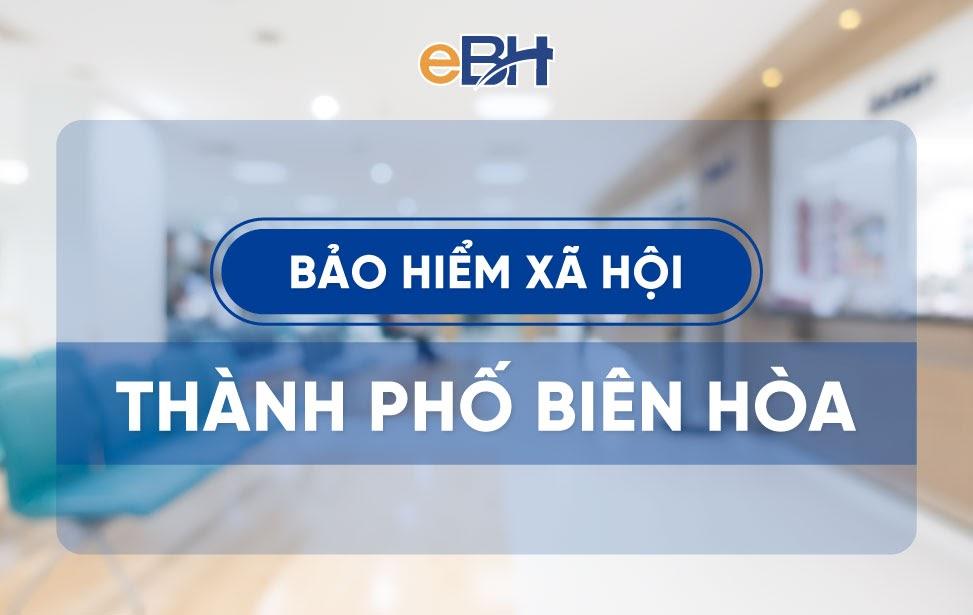 Địa chỉ bảo hiểm xã hội thành phố Biên Hòa.